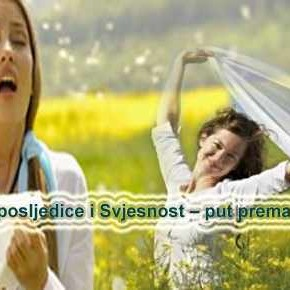 Zablude današnjeg vremena III:  Alergije, uzrok, posljedice i Svjesnost – put prema samoiscjeljenju  Dio drugi