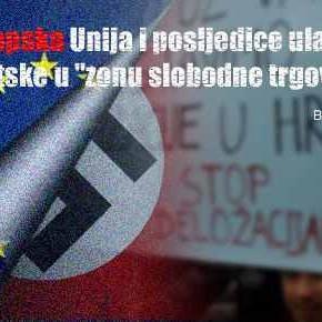 """Europska Unija i posljedice ulaska Hrvatske u """"zonu slobodne trgovine"""""""