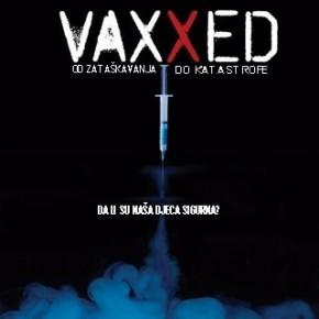 VAXXED: Od zataškavanja do katastrofe (Dokumentarac koji nečete gledati na televiziji)